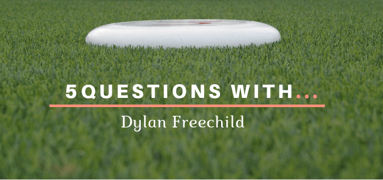 5 questions with dylan freechild